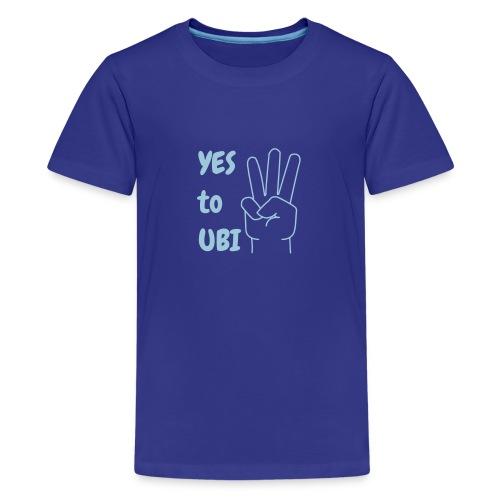Yes to UBI - Teenage Premium T-Shirt