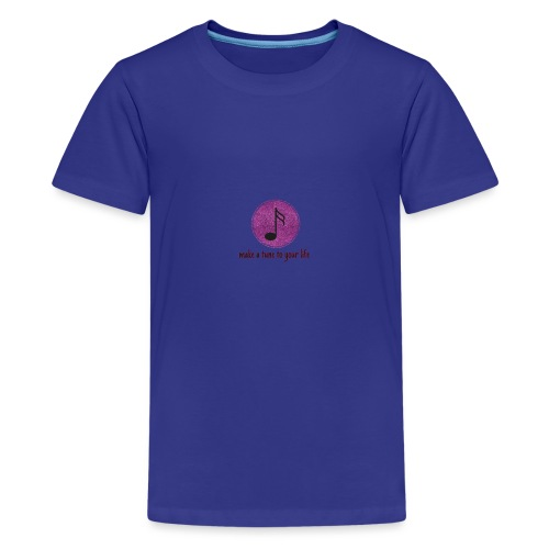 make a tune to your life - T-shirt Premium Ado
