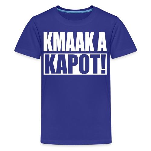 kmaak a kapot - Teenager Premium T-shirt