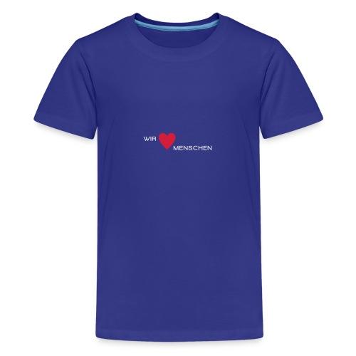 Wir lieben Menschen - Teenager Premium T-Shirt
