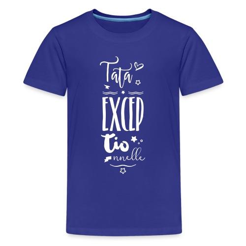 Tata exceptionnelle - T-shirt Premium Ado
