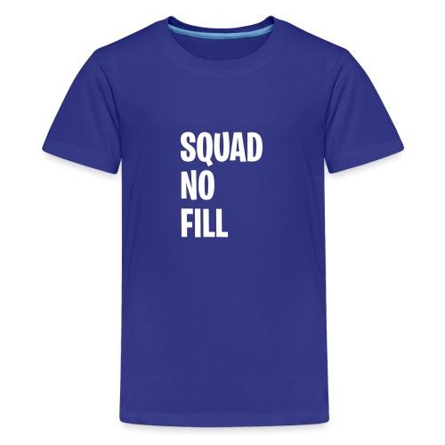 Squad No Fill - Teenage Premium T-Shirt
