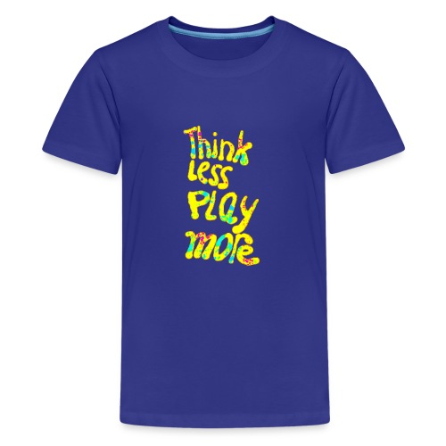 think less play more - Teenager Premium T-shirt