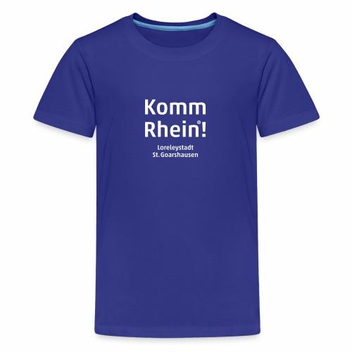 Komm Rhein! Loreleystadt St. Goarshausen - Teenager Premium T-Shirt