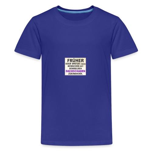 lustige sprueche menschen - Teenager Premium T-Shirt