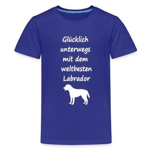 Glücklich unterwegs mit dem weltbesten Labrador - Teenager Premium T-Shirt
