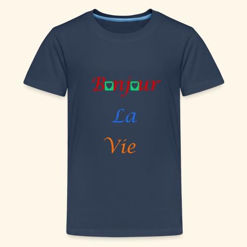 Bonjour La Vie - T-shirt Premium Ado