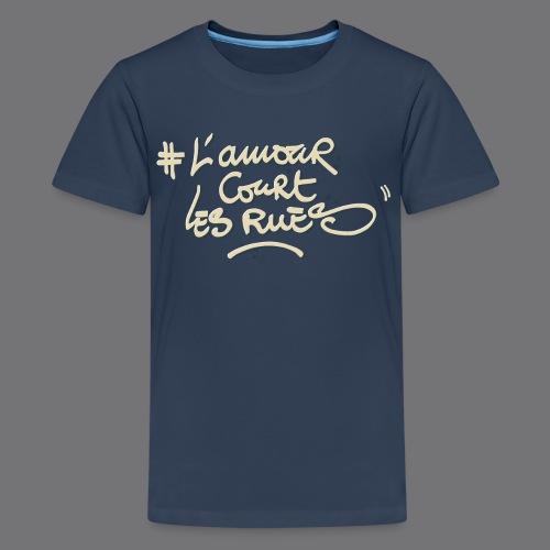 L'AMOUR COURT LES RUES Tee Shirts - Teenage Premium T-Shirt