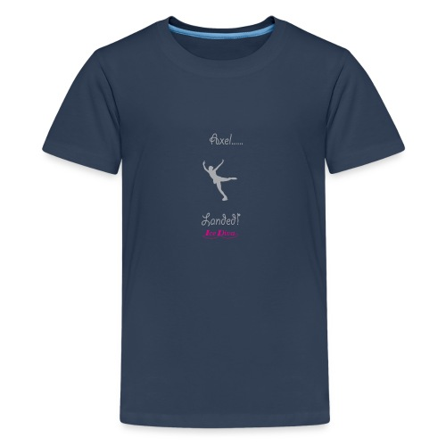 Axel Landed - IceDiva - Teenage Premium T-Shirt