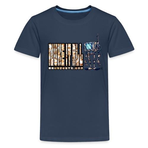 Nuke It All! 💥🍿 - Teenager premium T-shirt