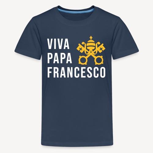 VIVA PAPA FRANCESCO - Teenage Premium T-Shirt