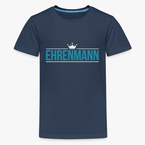 Ehrenmann Design - Teenager Premium T-Shirt