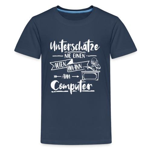Alter Mann Computer unterschaetze nie Shirt - Teenager Premium T-Shirt