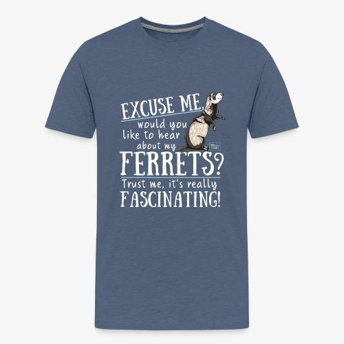 Excuse my Ferrets IV - Teinien premium t-paita