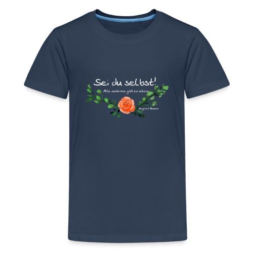 Sei du selbst! - Teenager Premium T-Shirt