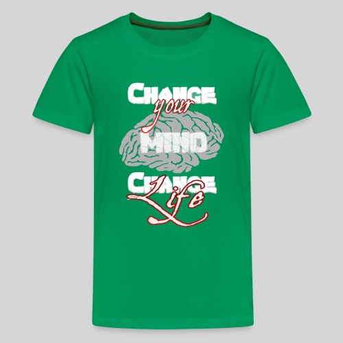 change your mind change your life - Teenager Premium T-Shirt