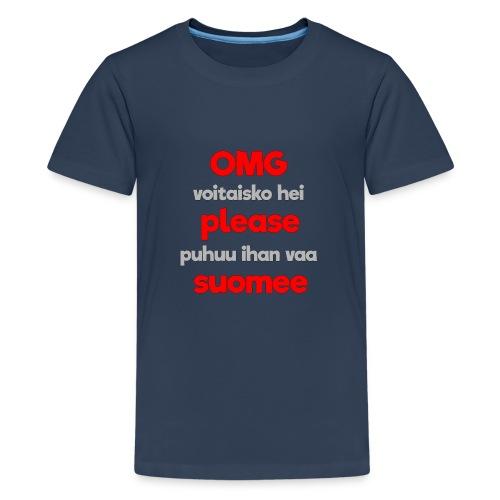 OMG please puhutaa suomee, punainen - Teinien premium t-paita