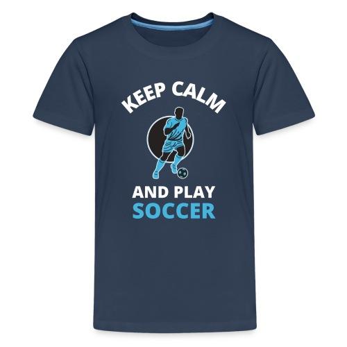 Keep calm and play soccer - Premium T-skjorte for tenåringer