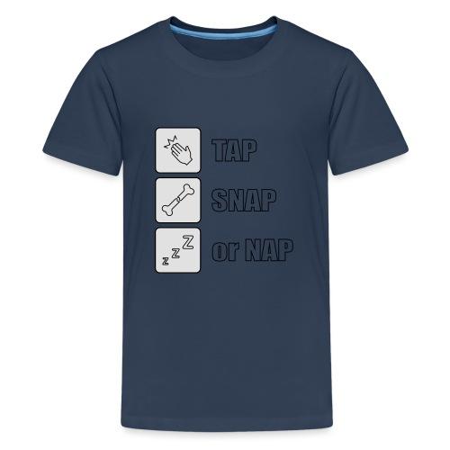 tap snap or nap - Koszulka młodzieżowa Premium
