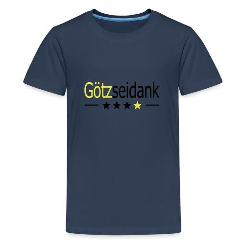 Götzseidank - Teenager Premium T-Shirt