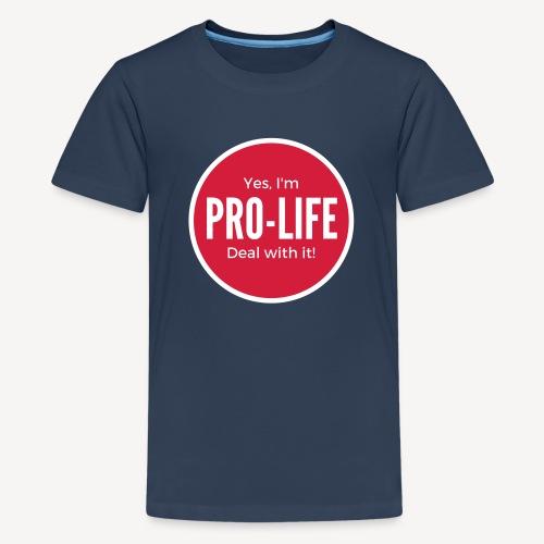 YES I'M PRO-LIFE - Teenage Premium T-Shirt