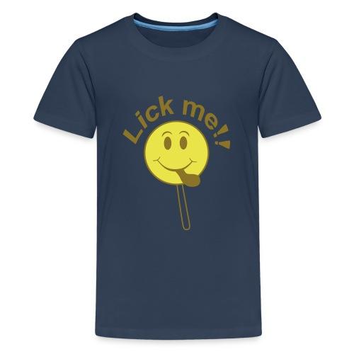 Lick me! - Teenager Premium T-Shirt