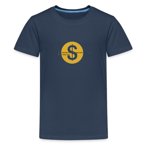 i got paid to wear this shirt - Teenage Premium T-Shirt
