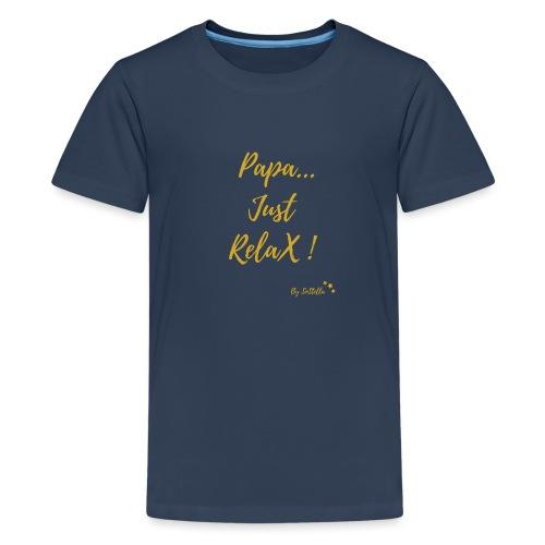 papa just relax - T-shirt Premium Ado