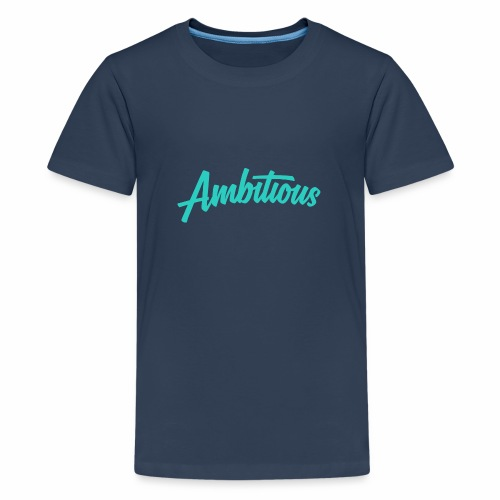 ambitiouslight - Teenage Premium T-Shirt