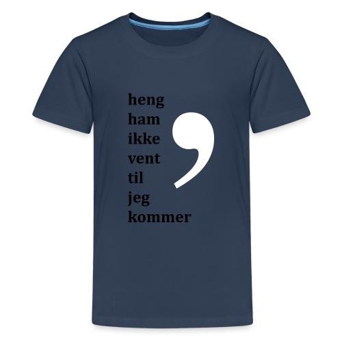 Komma dreper - Premium T-skjorte for tenåringer