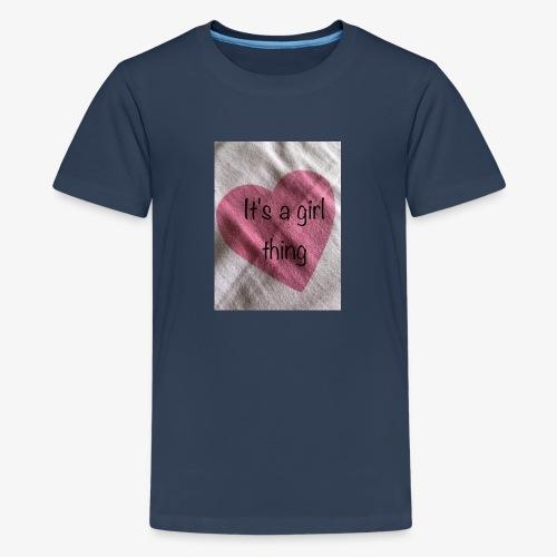 It's a girl thing! - Teenage Premium T-Shirt