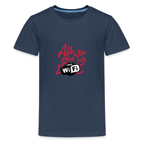 all you need is free WiFi - Camiseta premium adolescente