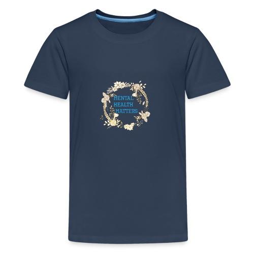 Mental Health Matters - Teenage Premium T-Shirt
