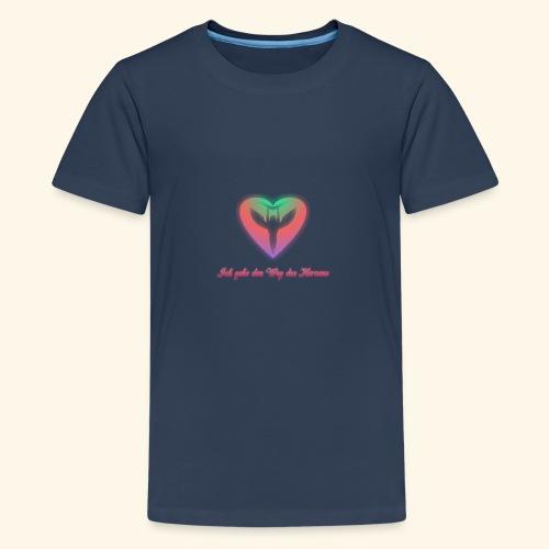 Ich gehe den Weg meines Herzens - Teenager Premium T-Shirt