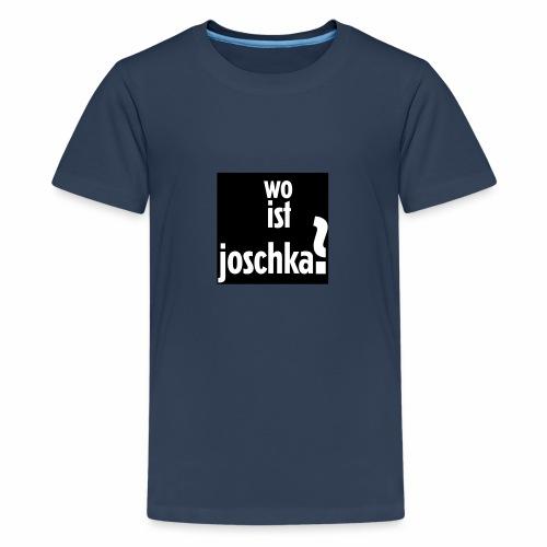 wo ist joschka? - Teenager Premium T-Shirt