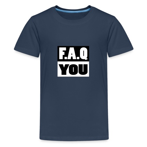 F.A.Q.You - Teenager Premium T-Shirt