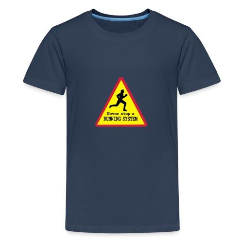 Never stop running - Teenager Premium T-Shirt