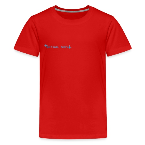 Betaal niks - Teenager Premium T-shirt