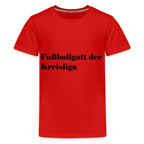Fußballgott Kreisliga - Teenager Premium T-Shirt