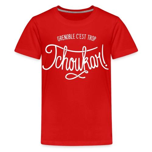 grenoble, c'est trop tchoukar - T-shirt Premium Ado
