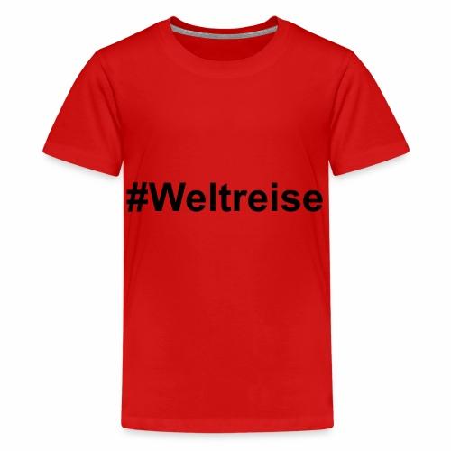 #Weltreise in schwarz - Teenager Premium T-Shirt