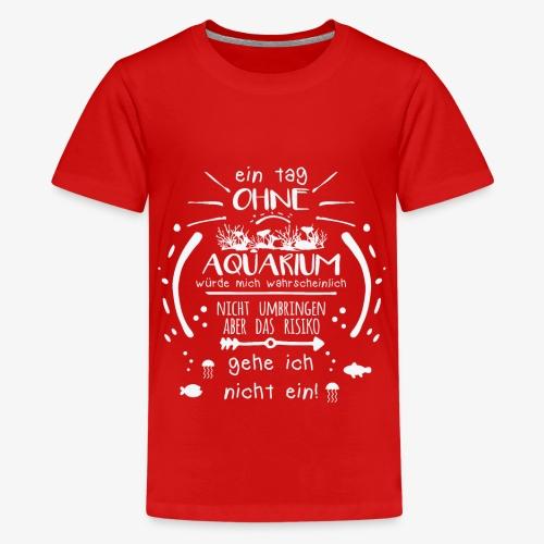 Lustiges Spruch-Motiv für Aquarien-Fans Geschenk - Teenager Premium T-Shirt