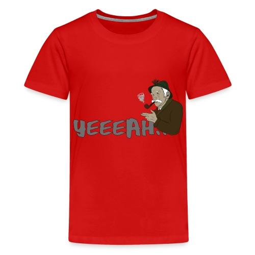 yeeeah - Teenager Premium T-Shirt