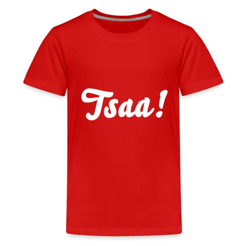 Tsaa! - Teenager Premium T-shirt