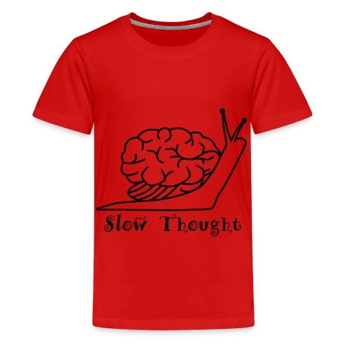SlowThought - Teenager Premium T-Shirt