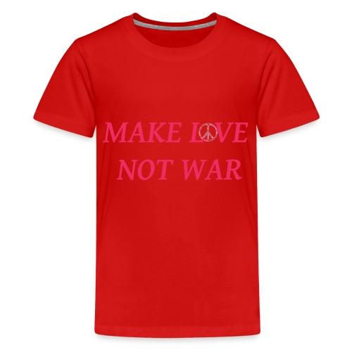 make love not war - Teenager Premium T-Shirt