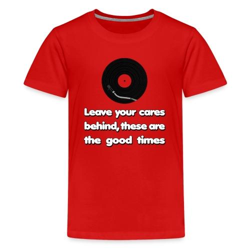 Good Times - Teenage Premium T-Shirt