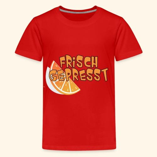 Frisch Gepresst - Teenager Premium T-Shirt