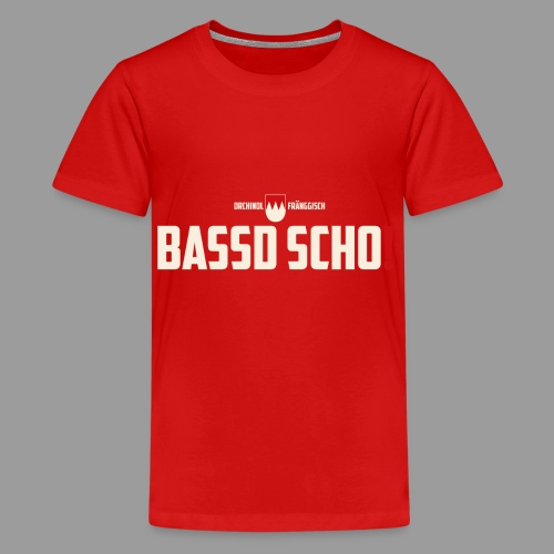 bassd scho! - Teenager Premium T-Shirt
