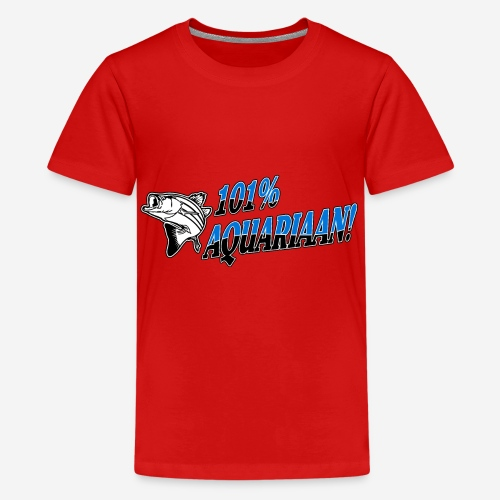 101% Aquariaan! - Teenager Premium T-shirt